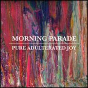 Pure Adulterated Joy - Vinile LP di Morning Parade