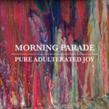 Pure Adulterated Joy - CD Audio di Morning Parade