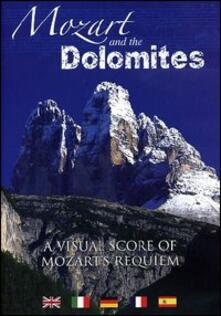 Wolfgang Amadeus Mozart. Mozart and the Dolomites (DVD) - DVD di Wolfgang Amadeus Mozart