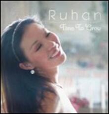 Time to Grow - CD Audio di Ruhan