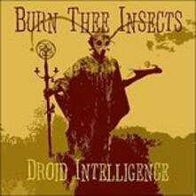 Droid Intelligence - CD Audio di Burn Thee Insects