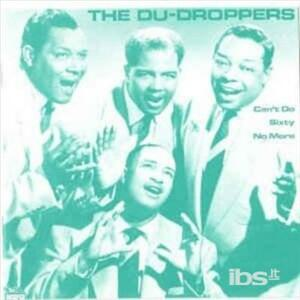 Can't Do Sixty No More - Vinile LP di Du Droppers