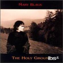 Holy Ground - CD Audio di Mary Black