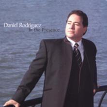 In the Presence - CD Audio di Daniel Rodriguez