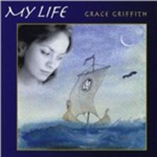 My Life - CD Audio di Grace Griffith
