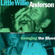Swinging the Blues - CD Audio di Little Willie Anderson