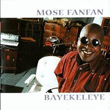 Bayekeleye - CD Audio di Mose Fanfan