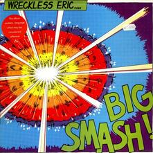 Big Smash (Reissue) - CD Audio di Wreckless Eric