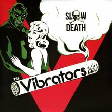 Slow Death - Vinile 7'' di Vibrators