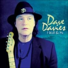 I Will Be Me - Vinile LP di Dave Davies