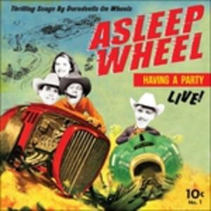 Havin a Party - Live - Vinile LP di Asleep at the Wheel