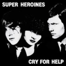 Cry for Help - Vinile LP di Super Heroines