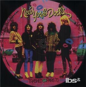 Trashed in Paris '73 - Vinile LP di New York Dolls