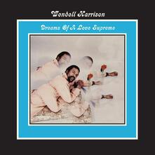 Dreams of a Love Supreme - Vinile LP di Wendell Harrison