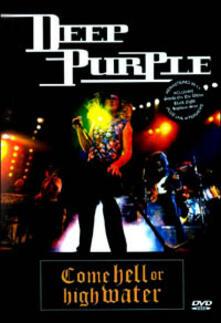 Deep Purple. Come Hell Or High Water di Hugh Symonds - DVD