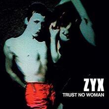 Trust No Woman - Vinile LP di ZYX
