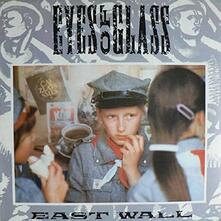 Eyes of Glass - Vinile 7'' di East Wall