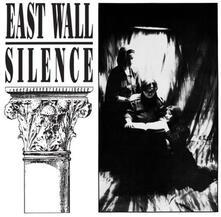 Silence - Vinile LP di East Wall