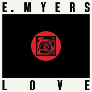 Love - Hate - Vinile LP di E Myers