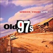 Wreck Your Life (Limited Edition) - Vinile LP di Old 97's