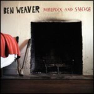 Mirepoix and Smoke - Vinile LP di Ben Weaver