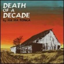 Death of a Decade - Vinile LP di Ha Ha Tonka