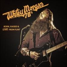 Born Raised & Live from Flint - Vinile LP di Whitey Morgan