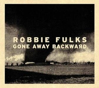 Gone Away Backward - Vinile LP di Robbie Fulks