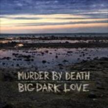 Big Dark Love - Vinile LP di Murder by Death