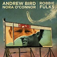 I'll Trade You Money for Wine - Vinile LP di Andrew Bird,Robbie Fulks,Nora O'Connor