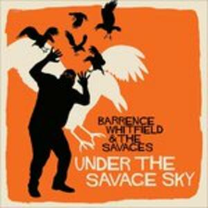 Under the Savage Sky - Vinile LP di Savages,Barrence Whitfield