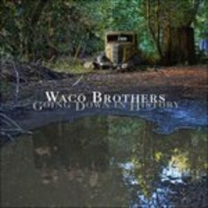 Going Down in History - Vinile LP di Waco Brothers