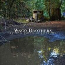 Going Down in History (180 gr.) - Vinile LP di Waco Brothers