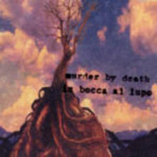 In bocca al lupo - Vinile LP di Murder by Death