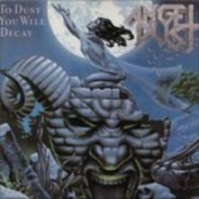 To Dust You Will Decay - Vinile LP di Angel Dust