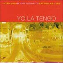 I Can Hear the Heart Beating - Vinile LP di Yo La Tengo