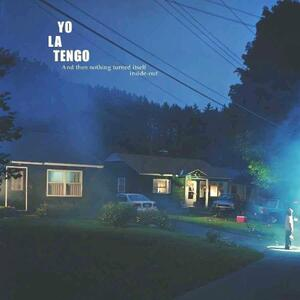 And Then Nothing Turned Itself Inside-Out - Vinile LP di Yo La Tengo