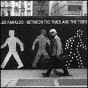 Between the Times and the Tides - Vinile LP di Lee Ranaldo