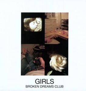 Broken Dream Club ep - Vinile LP di Girls