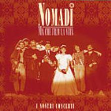 Ma che film la vita: Live - CD Audio di Nomadi