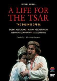 Michail Glinka. A Life for the Tstar. Una vita per lo Zar di Nicolai Kuznetsov - DVD