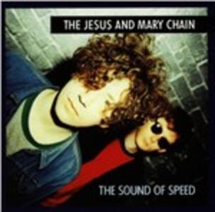 Sound of Speed - CD Audio di Jesus & Mary Chain