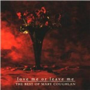 Love Me or Leave Me - CD Audio di Mary Coughlan
