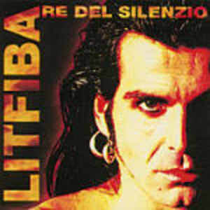 Re del silenzio - CD Audio di Litfiba