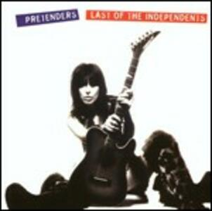 Last of the Independents - CD Audio di Pretenders