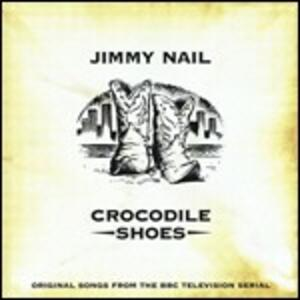 Crocodile Shoes - CD Audio di Jimmy Nail