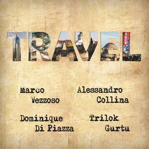 CD Travel Trilok Gurtu Dominique Di Piazza Marco Vezzoso