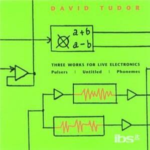 Three Works for Live - CD Audio di David Tudor