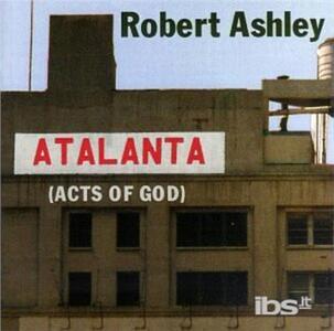 Atalanta (Acts of God) - CD Audio di Robert Ashley