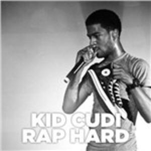 Rap Hard (The Demo Years) - CD Audio di Kid Cudi